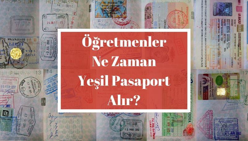 Öğretmenler Ne Zaman Yeşil Pasaport Alır?