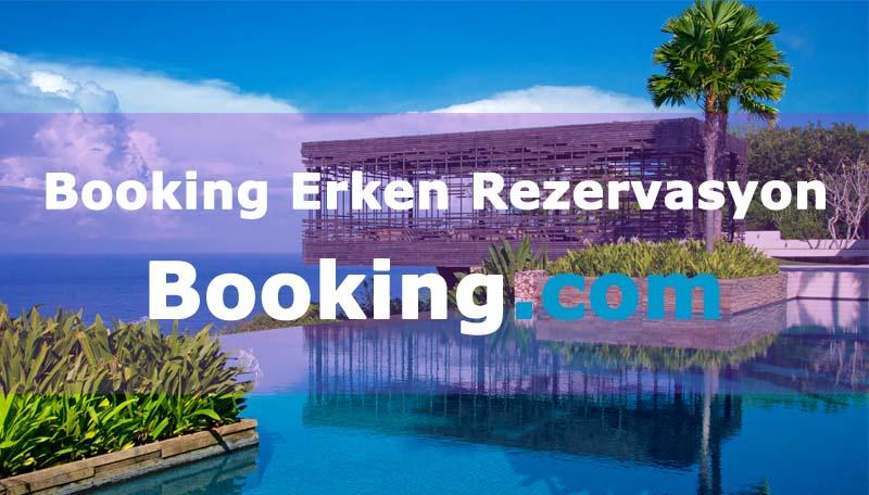 Booking Erken Rezervasyon Otelleri